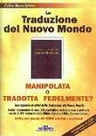 La Traduzione del Nuovo Mondo-Manipolata o Tradotta Fedelmente-